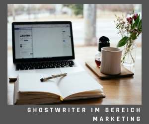 Ghostwriter im Bereich Marketing